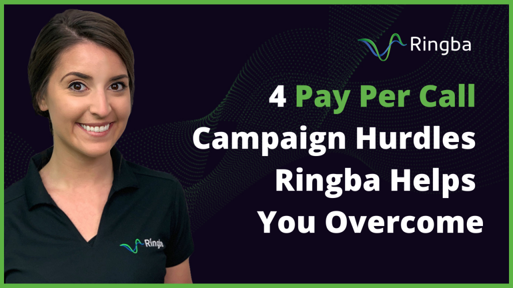 4 Pay Per Call Campaign Hurdles Ringba Helps You Overcome