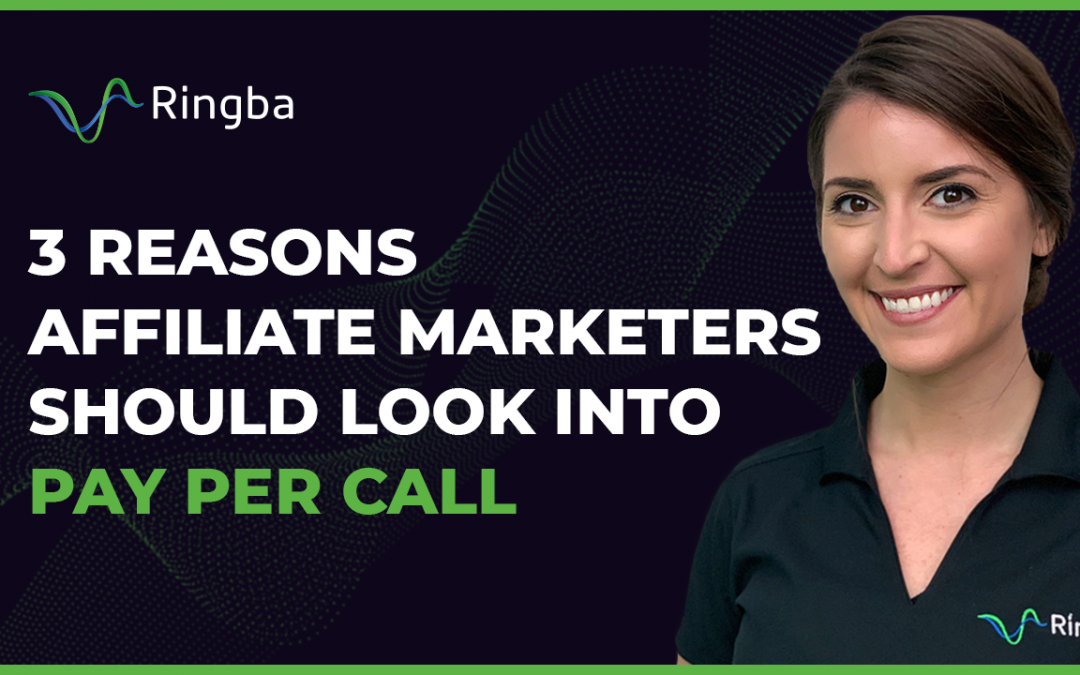 3 Reasons Affiliate Marketers should look into Pay Per Call