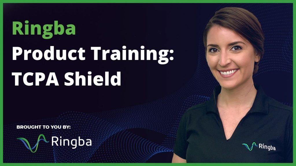 Ringba Product Training: TCPA Shield