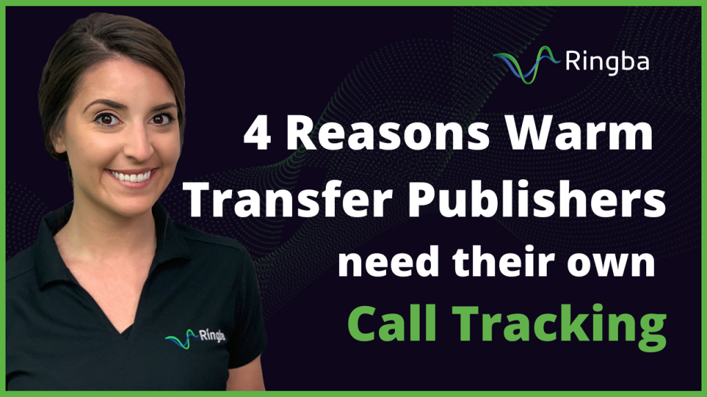4 Reasons Warm Transfer Publishers Need their own Call Tracking