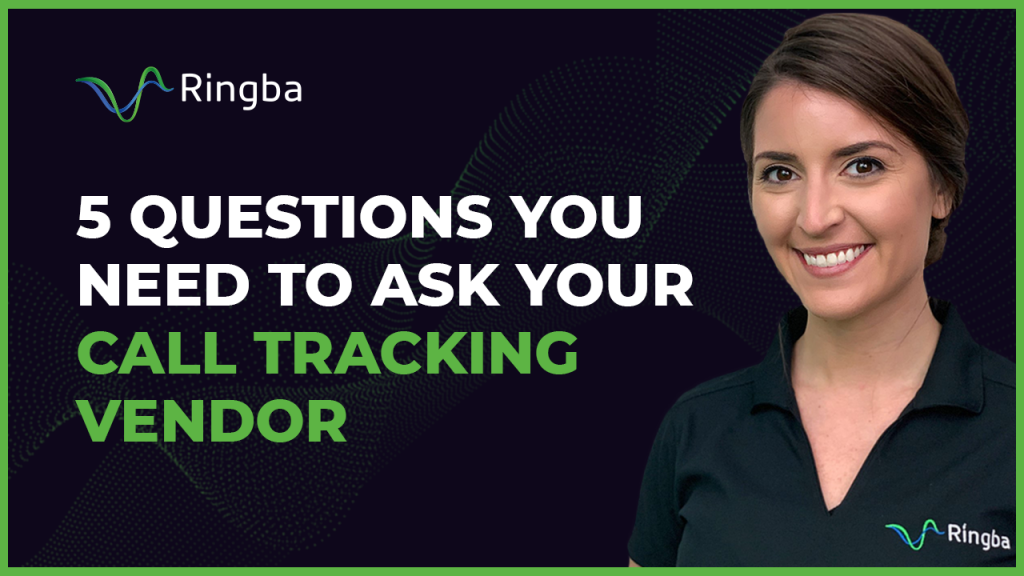5 Questions You Need To Ask Your Call Tracking Vendor