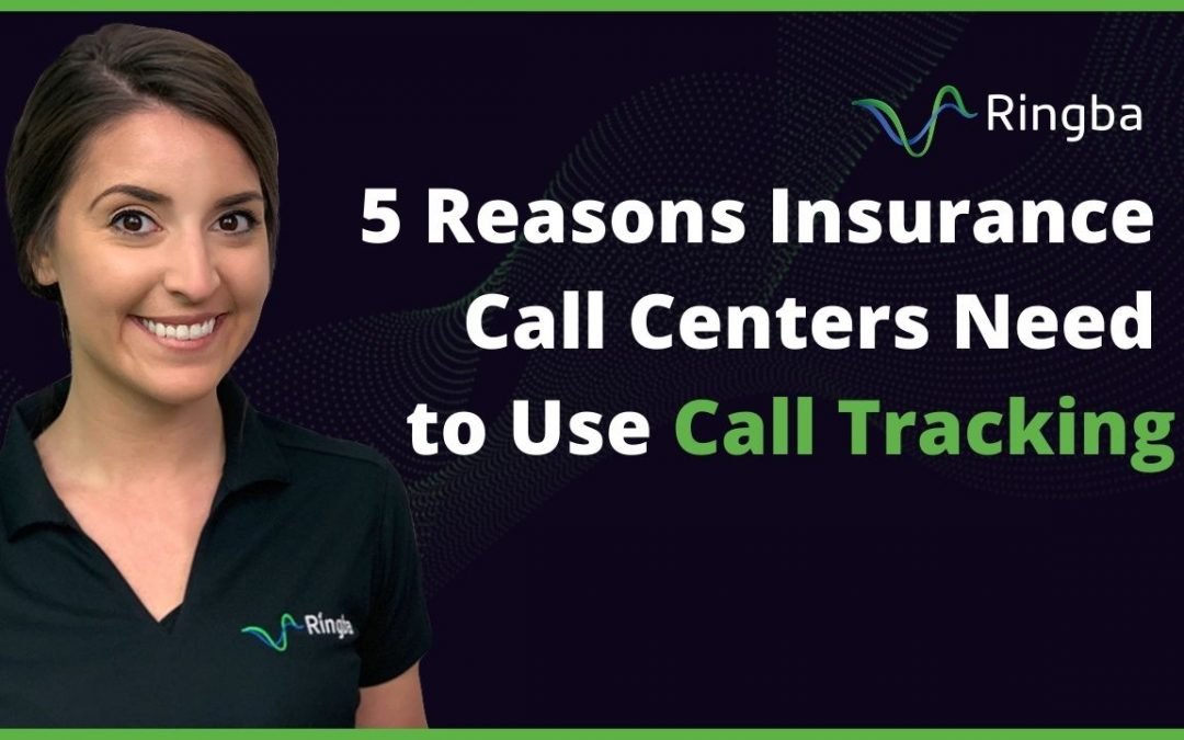 5 Reasons Insurance Call Centers Need to Use Call Tracking