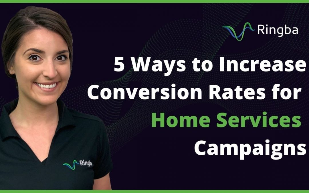 5 Ways to Increase Conversion Rates for Home Services Campaigns