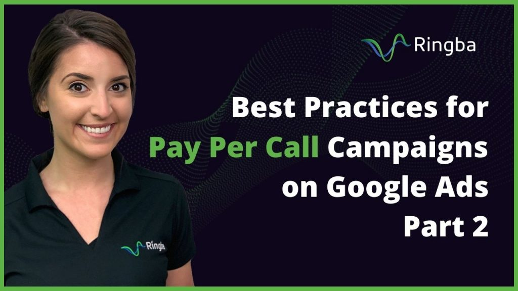 Best Practices for Pay Per Call Campaigns on Google Ads: Part 2