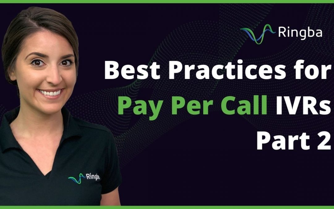 Best Practices for Pay Per Call IVRs (Part 2)