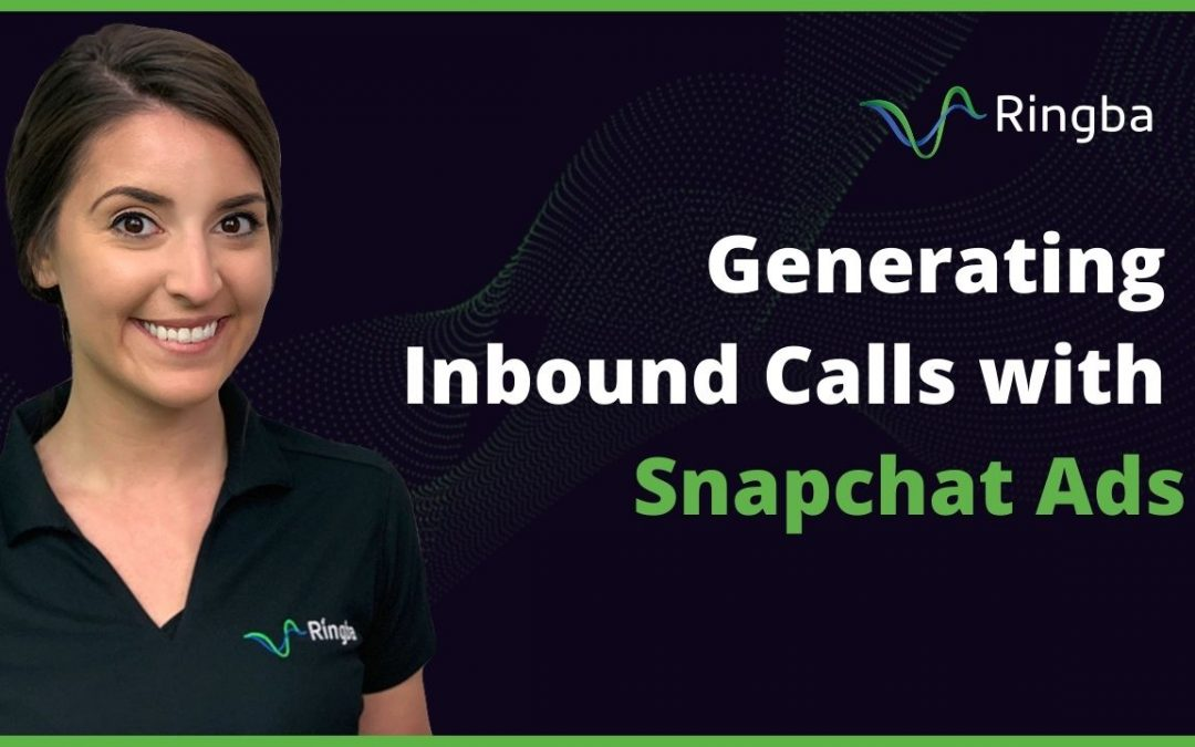 Generating Inbound Calls with Snapchat Ads