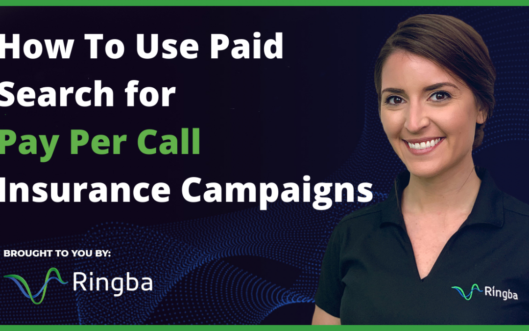 How To Use Paid Search for Pay Per Call Insurance Campaigns