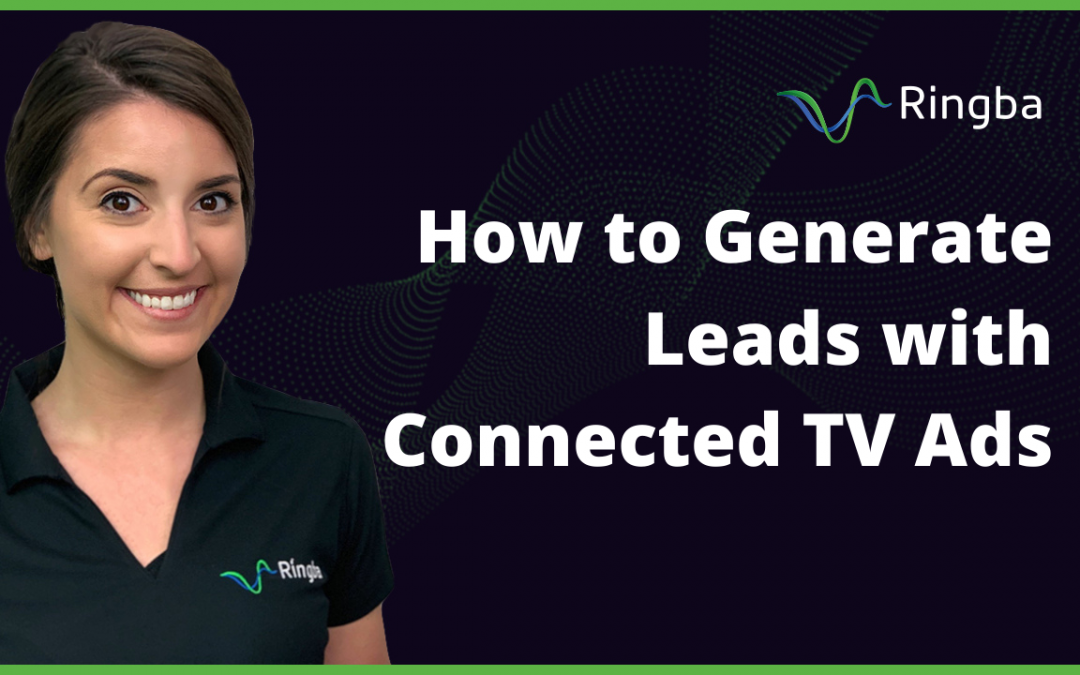 How to Generate Leads with Connected TV Ads