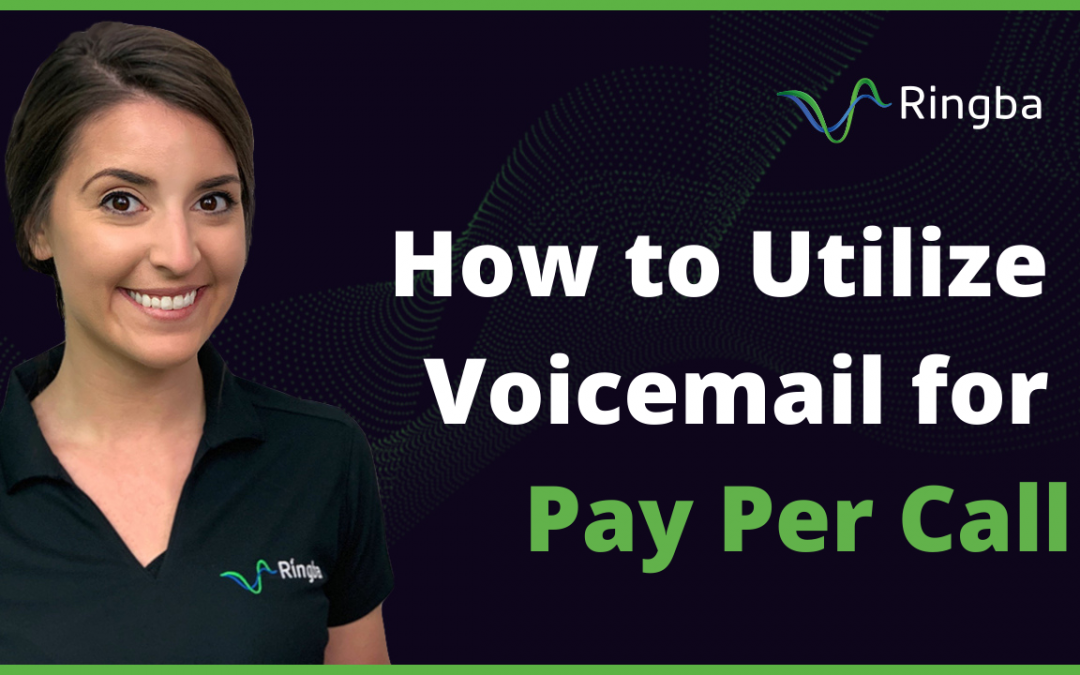 How to Utilize Voicemail for Pay Per Call
