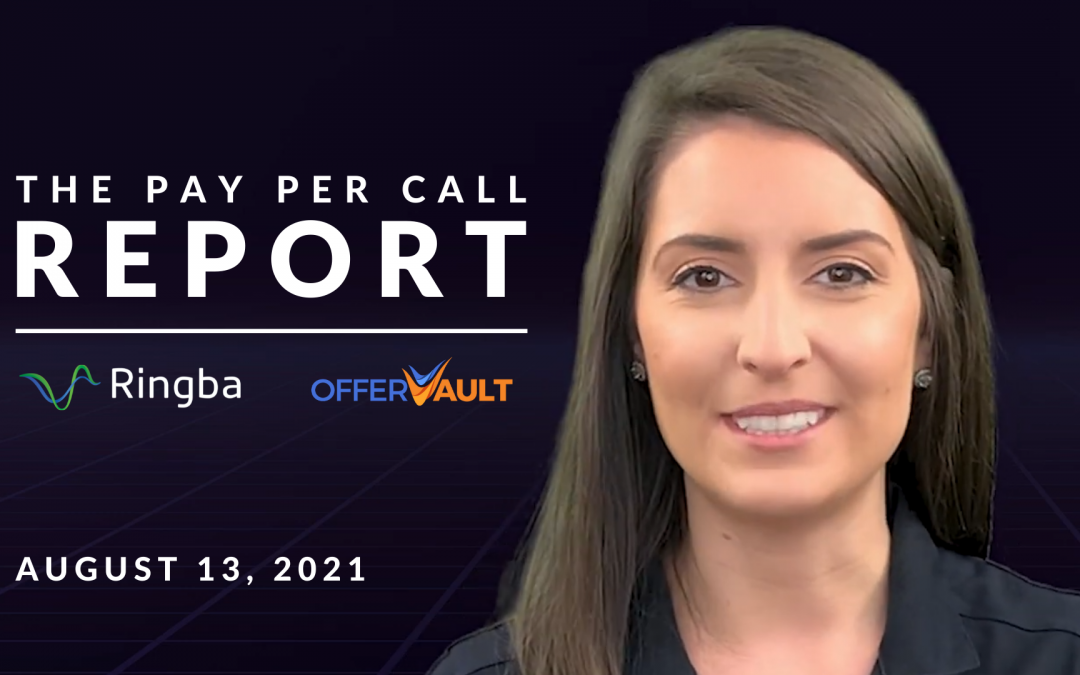 The Pay Per Call Report: August 13, 2021