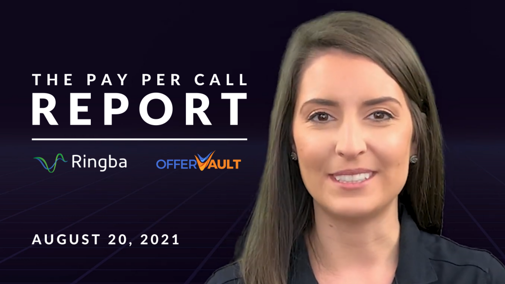 The Pay Per Call Report: August 20, 2021