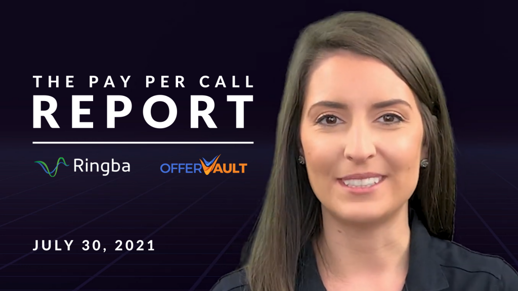 The Pay Per Call Report: July 30, 2021