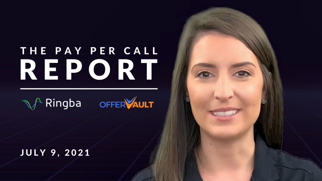 The Pay Per Call Report: July 9, 2021
