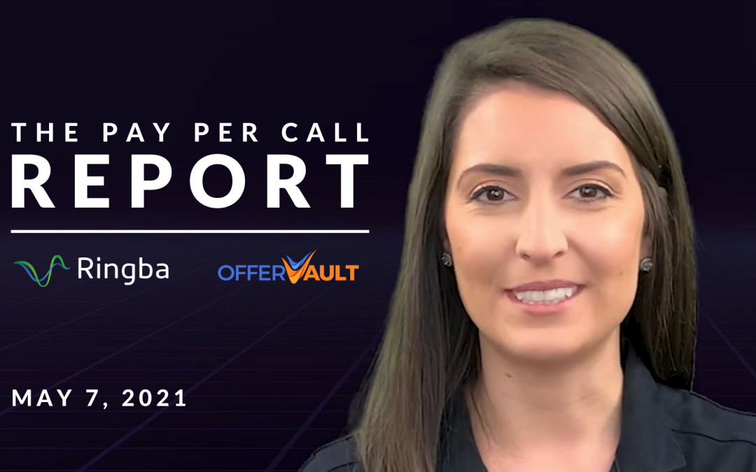 The Pay Per Call Report: May 7, 2021