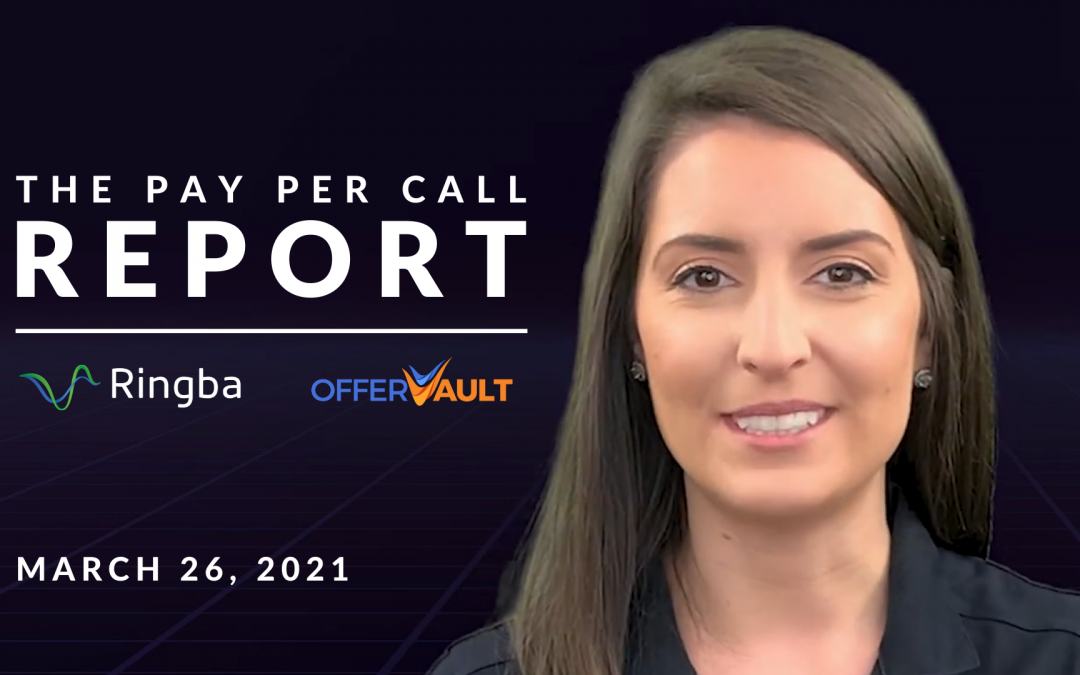 The Pay Per Call Report: March 26, 2021