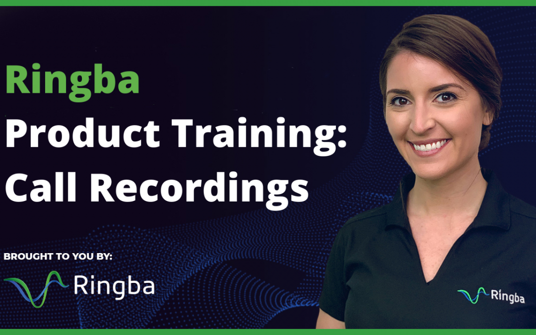 Ringba Product Training: Call Recordings