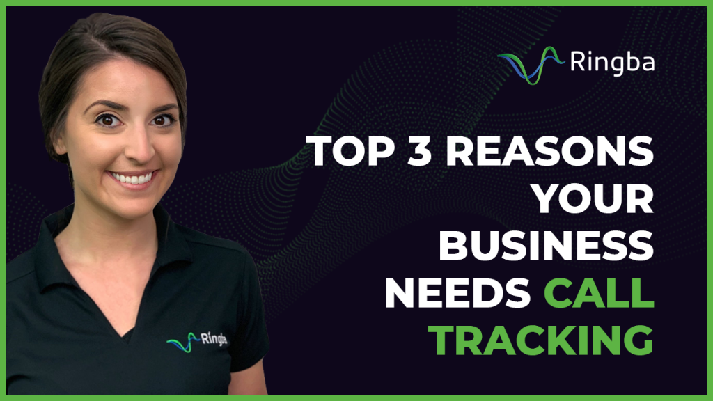 Top 3 Reasons Your Business Needs Call Tracking