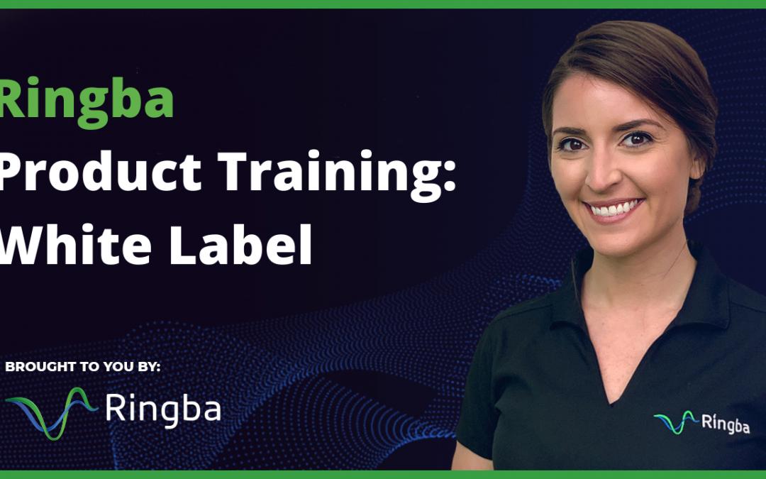 Ringba Product Training: White Label