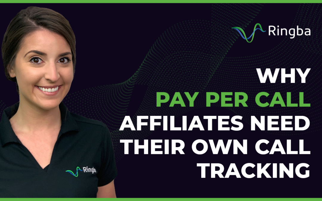 Why Pay Per Call Affiliates Need Their Own Call Tracking
