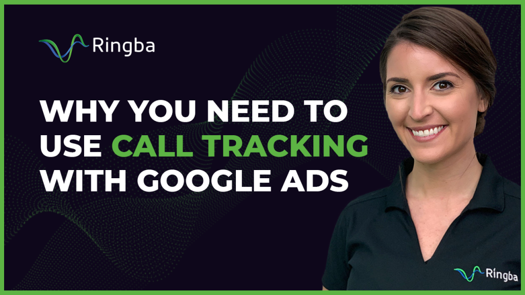 Why You Need To Use Call Tracking With Google Ads